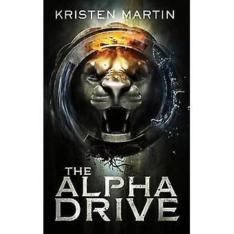 The Alpha Drive by Martin & Kristen