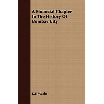 A Financial Chapter in the History of Bombay City by Wacha & D. E.