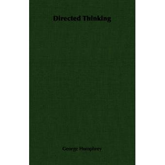 Directed Thinking by Humphrey & George