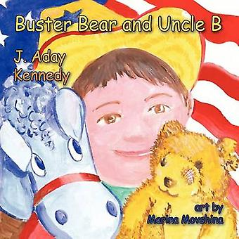 Buster Bear and Uncle B by Kennedy & J. Aday