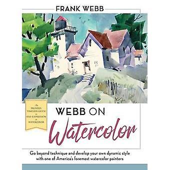 Webb on Watercolor by Webb & Frank