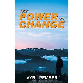 THE POWER TO CHANGE by PEMBER & VYRL