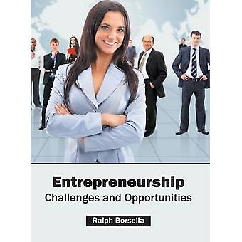 Entrepreneurship Challenges and Opportunities by Borsella & Ralph