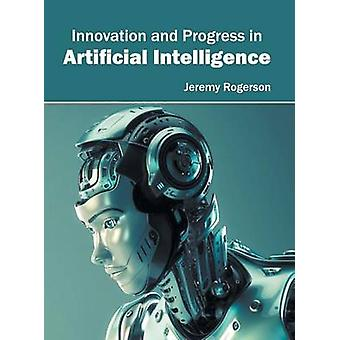 Innovation and Progress in Artificial Intelligence by Rogerson & Jeremy