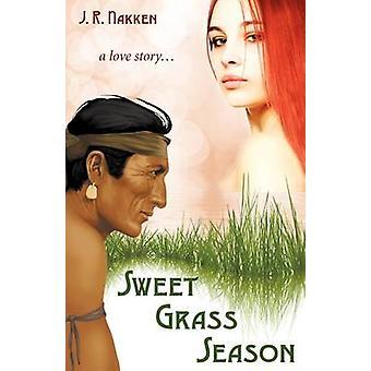 Sweet Grass Season by Nakken & J. R.