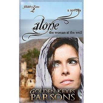Alone The Woman at the Well by Parsons & Golden Keyes