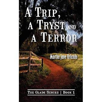 A Trip A Tryst and A Terror by Orlando & Martha Jane
