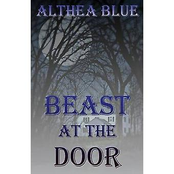The Beast at the Door by Blue & Althea