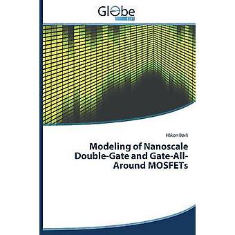 Modeling of Nanoscale DoubleGate and GateAllAround MOSFETs by Brli Hkon