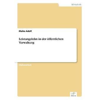 Leistungslohn in der ffentlichen Verwaltung by Adolf & Maike