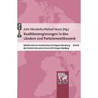Koalitionsregierungen in den Lndern und Parteienwettbewerb by div.