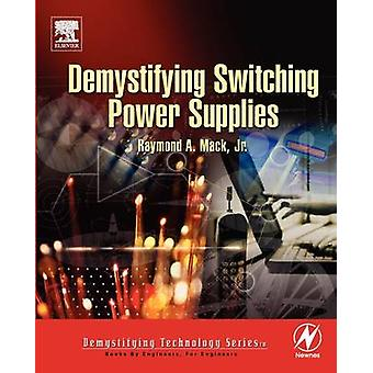 Demystifying Switching Power Supplies by Mack & Raymond A. & Jr.