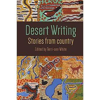 Desert Writing Stories from Country by White & TerriAnn