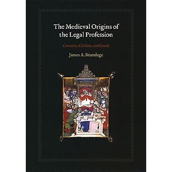 The Medieval Origins of the Legal Profession - Canonists - Civilians -