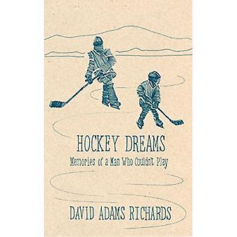 Hockey Dreams by David Adams Richards - 9780385690560 Book