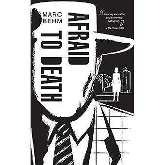 Afraid to Death by Marc Behm - 9780486827575 Book