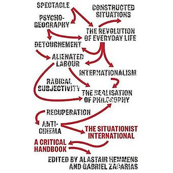 The Situationist International - En kritisk handbok av Alastair Hemme