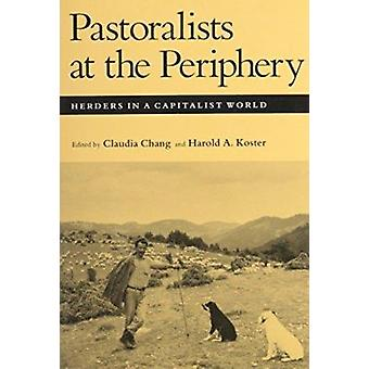 Pastoralists at the Periphery - Herders in a Capitalist World by Claud
