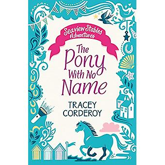 The Pony With No Name by Tracey Corderoy - 9781471170416 Book
