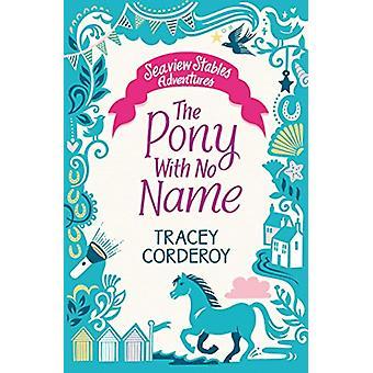 Den Pony uden navn af Tracey Corderoy - 9781471170416 Bog