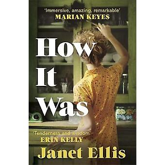 How It Was - the immersive - compelling new novel from the author of T