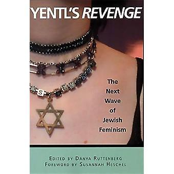 Yentl's Revenge - The Next Wave of Jewish Feminism by Danya Ruttenberg