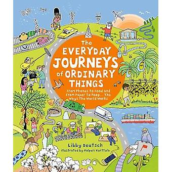 The Everyday Journeys of Ordinary Things - From Phones to Food and Fro