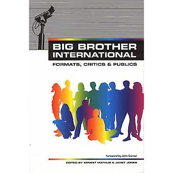 Big Brother International - Format -Critics and Publics by Ernest Math