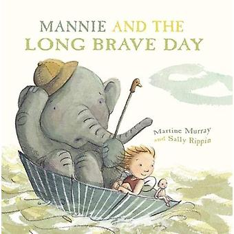 Mannie and the Long Brave Day by Martine Murray - 9781911631439 Book