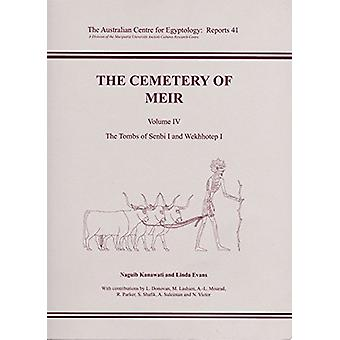The Cemetery of Meir - Volume lV - The Tombs of Senbi l and Wekhhotep l