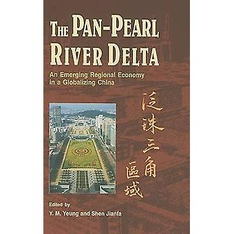 The Pan-Pearl River Delta - An Emerging Regional Economy in a Globaliz