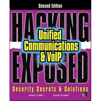 Hacking Exposed Unified Communications amp VoIP Security Secrets amp Solutions tweede editie door Mark Collier & David Endler