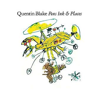 PENS INK & PLACES by Quentin Blake - 9781849767019 Book