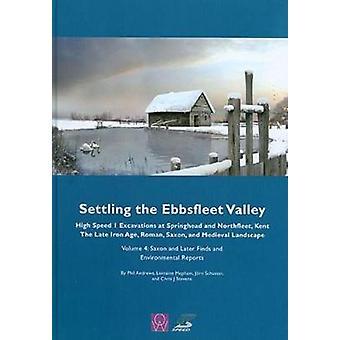 Settling the Ebbsfleet Valley Volume 4