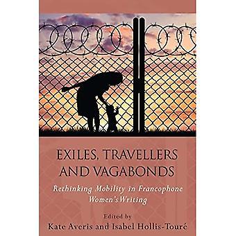 Maanpakolaiset, matkailijat ja vagabondit: Liikkuvuuden uudelleenarviointi ranskankielisessä nais- ja apos;s-kirjoituksessa (ranskan- ja ranskankieliset tutkimukset)
