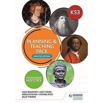 Understanding History Key Stage 3 Planning  Teaching Pack Updated Edition by Thorne & SallyCross & LizzyBurnham & SallyFletcher & Adele