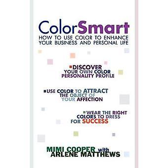 اللون الذكية -- كيفية استخدام اللون لتعزيز الأعمال التجارية والشخصية L
