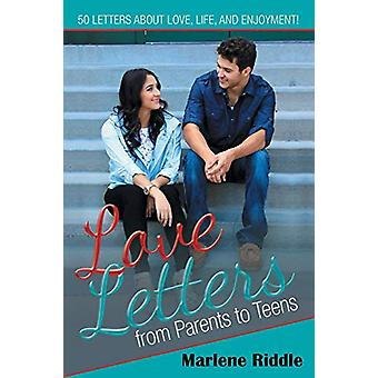 Love Letters from Parents to Teens by Marlene Riddle - 9781480815285