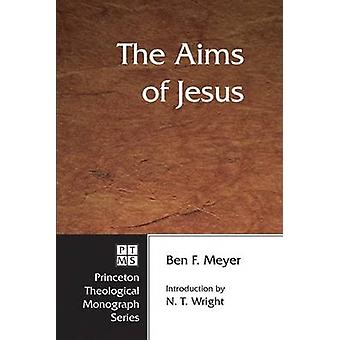 The Aims of Jesus by Ben F Meyer - 9781556350412 Book