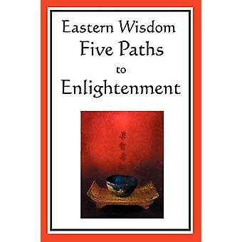 Eastern Wisdom - Five Paths to Enlightenment - The Creed of Buddha - th