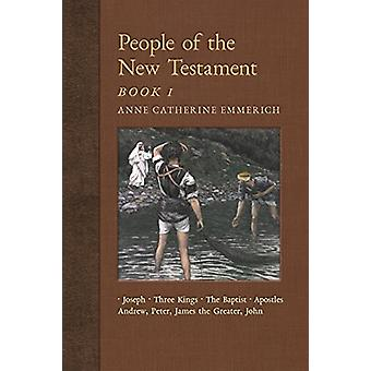 People of the New Testament - Book I - Joseph - the Three Kings - John