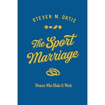 The Sport Marriage par Steven M. Ortiz