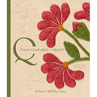 Four Centuries of Quilts - The Colonial Williamsburg Collection