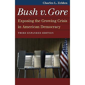 Bush v. Gore by Charles L. Zelden