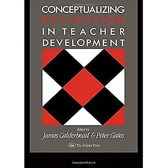 Conceptualizing Reflection In Teacher Development