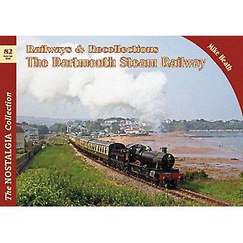 Railways  Recollections The Dartmouth Steam Railway by Mike Heath