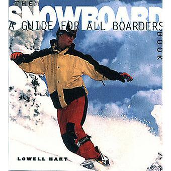 Le livre de Snowboard - un Guide pour tous les pensionnaires de Lowell Hart - 9780393