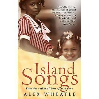 Island Songs by Alex Wheatle - 9780749082437 Book