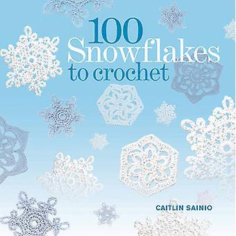 100 lumihiutaleita Virkkaa Caitlin Sainio - 9781844488056 kirja