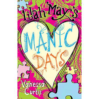 Lilah May's Manic Days by Vanessa Curtis - 9781847802460 Book